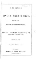 A treatise of divine providence  etc  A discourse of divine providence  I  In general     II  In particular  etc  The editors  preface signed  Richard Adams  Edward Veal PDF