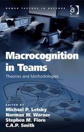 Macrocognition in Teams: Theories and Methodologies