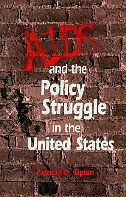 AIDS and the Policy Struggle in the United States