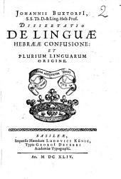 Johannis Buxtorfii, ... Dissertatio de linguae Hebraeae confusione, et plurium linguarum origine