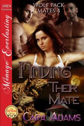 Finding Their Mate [Wolf Pack Mates 4] (Siren Publishing Ménage Everlasting)