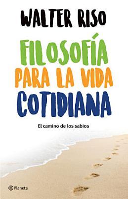 Filosof  a para la vida cotidiana  Edici  n mexicana  PDF