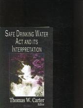 Safe Drinking Water Act and Its Interpretation