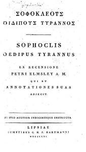 Sophoclis Oedipus Tyrannus ex recensione Petri Elmsley...