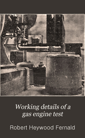 Working Details of a Gas Engine Test: Including a Method of Determining the Temperatures of Exhaust Gases