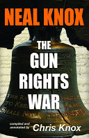 THE GUN RIGHTS WAR