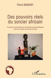 Des pouvoirs réels du sorcier africain: Forces surnaturelles et autorités sociopolitiques chez les Lyéla du Burkina Faso