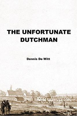 The Unfortunate Dutchman PDF