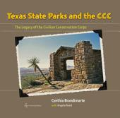 Texas State Parks and the CCC: The Legacy of the Civilian Conservation Corps