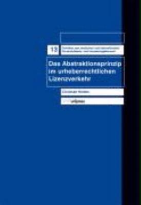 Das Abstraktionsprinzip im urheberrechtlichen Lizenzverkehr PDF