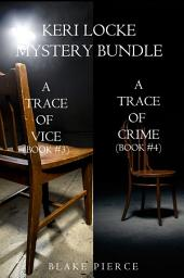 Keri Locke Mystery Bundle: A Trace of Vice (#3) and A Trace of Crime (#4)