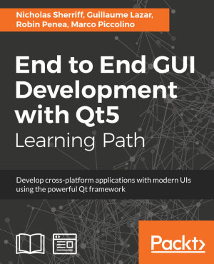 End to End GUI Development with Qt5 PDF