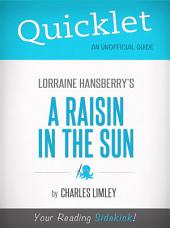 Quicklet on A Raisin in the Sun by Lorraine Hansberry