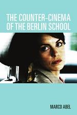 The Counter-cinema of the Berlin School