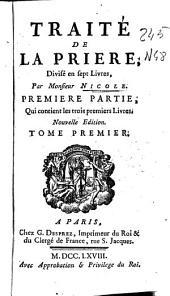 Traité de la priere: divisé en sept livres, Volume1