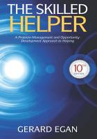 The Skilled Helper  A Problem Management and Opportunity Development Approach to Helping PDF