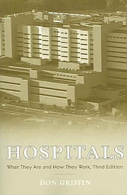 Hospitals  What They Are and How They Work PDF