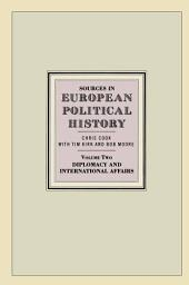 Sources in European Political History: Volume 2: Diplomacy and International Affairs