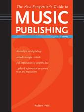 The New Songwriter's Guide to Music Publishing: Edition 3