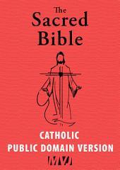 The Sacred Bible: Catholic Public Domain Version