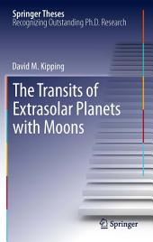 The Transits of Extrasolar Planets with Moons