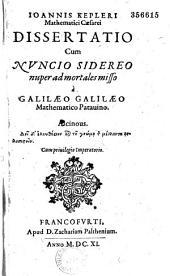 Ioannis Kepleri...Dissertatio cum Nuncio sidereo nuper ad mortales misso à Galilaeo Galilaeo...