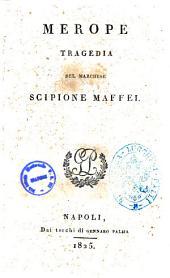 Merope tragedia del marchese Scipione Maffei