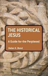 The Historical Jesus: A Guide for the Perplexed