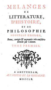 Mélanges de littérature, d'histoire, et de philosophie: Volume1