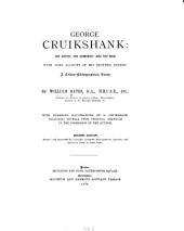 George Cruikshank: the Artist, the Humourist, and the Man: With Some Account of His Brother Robert. A Critico-bibliographical Essay