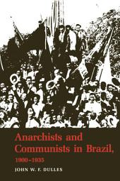 Anarchists and Communists in Brazil, 1900-1935