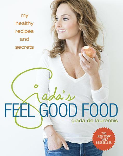 Download Giada s Feel Good Food Book