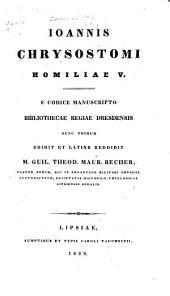 Homiliae V: E codice manuscripto bibliothecae regiae Ddresdensis