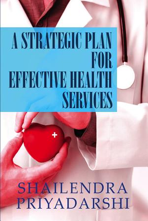 A Strategic Plan for Effective Health Services PDF