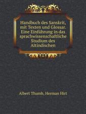 Handbuch des Sanskrit, mit Texten und Glossar. Eine Einf?hrung in das sprachwissenschaftliche Studium des Altindischen