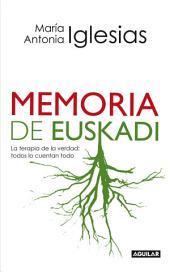 Memoria de Euskadi: La terapia de la verdad: todos lo cuentan todo