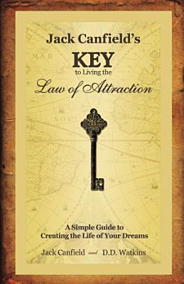 Jack Canfield s Key to Living the Law of Attraction PDF