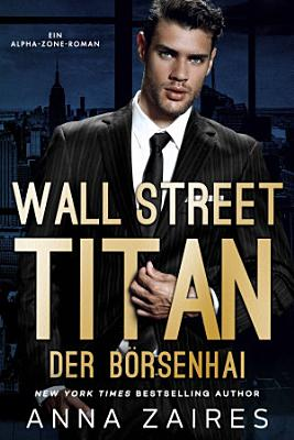 Wall Street Titan     Der B  rsenhai PDF