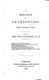 The Beauties of Shakspeare ... By the Rev. William Dodd, LL.D.
