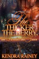 The Thicker the Berry  the Sweeter the Juice PDF