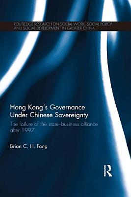 Hong Kong   s Governance Under Chinese Sovereignty
