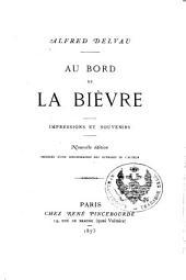 Au bord de la Bièvre: précedée d'une bibliographie des ouvrages de l'auteur