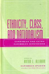 Ethnicity, Class, and Nationalism: Caribbean and Extra-Caribbean Dimensions