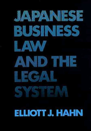 Japanese Business Law and the Legal System