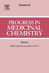 Progress in Medicinal Chemistry: Volume 53