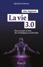 La vie 3.0: Etre humain à l'ère de l'intelligence artificielle