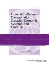 Interactions Between Transportation Capacity, Economic Systems, and Land Use