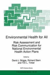 Environmental Health for All: Risk Assessment and Risk Communication for National Environmental Health Action Plans
