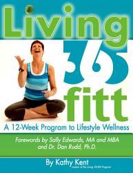 Living 365fitt A 12 Week Program To Lifestyle Wellness Book PDF