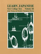 Learn Japanese: New College Text, Volume 3